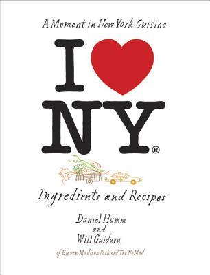 I Love New York By Humm, Daniel/ Guidara, Will/ Tonelli, Francesco (PHT)